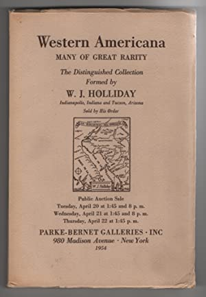 Western Americana, Many of Great Rarity; The Distinguished Collection Formed by W. J. Holliday . ...