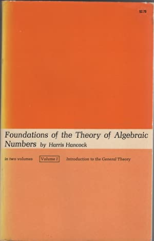 Foundations of the Theory of Algebraic Numbers Volume I