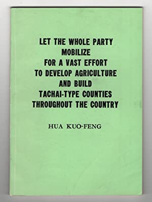 Let the Whole Party Mobilize for a Vast Effort to Develop Agriculture and Build Tachai-Type Count...