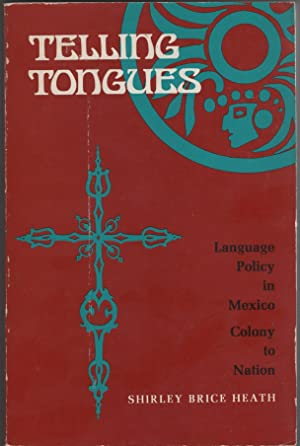 Telling Tongues: Language Policy in Mexico: Colony to Nation