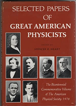 Selected Papers of Great American Physicists The Bicentennial Commemorative Volume of the America...