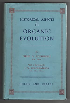 Historical Aspects of Organic Evolution. with a Foreword by J. W. Heslop Harrison