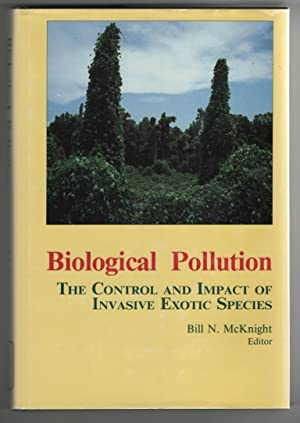 Biological Pollution: the Control and Impact of Invasive Exotic Species The Control and Impact of...