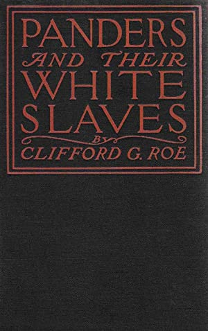 Panders and Their White Slaves: Roe, Clifford G.