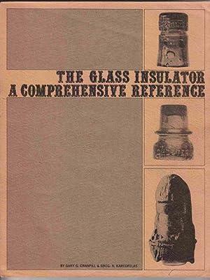 The Glass Insulator: a Comprehensive Reference: Cranfill, Gary G.