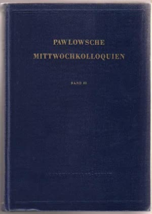 Pawlowsche Mittwochkolloquien Protokolle Und Stenogramme: Physiologischer Kolloquien: I. P. Pawlow
