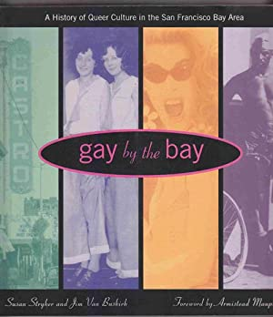 Gay by the Bay: a History of Queer Culture in the San Francisco Bay Area