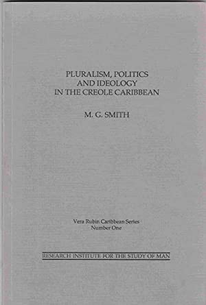Pluralism, Politics and Ideology in the Creole Caribbean