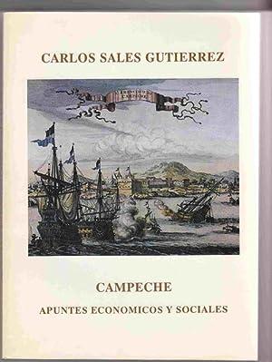 Campeche; Apuntes Economicos Y Sociales: Gutierrez, Carlos Sales
