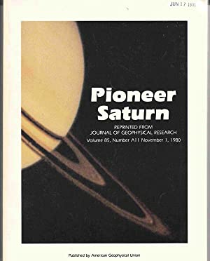 Pioneer Saturn; Reprinted from Journal of Geophysical Research, Volume 85, Number A11, Nov. 1, 19...