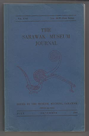 The Sarawak Museum Journal (Vol. XVII Nos. 34-35, New Series) July-December 1969
