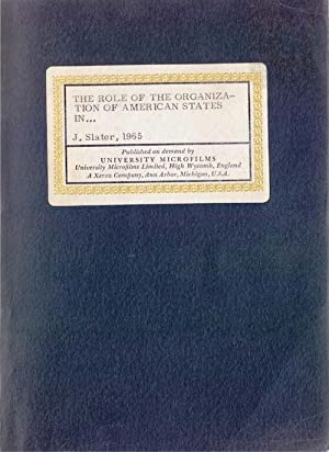 The Role of the Organization of American States in United States Foreign Policy, 1947-1963 (Ph. D...