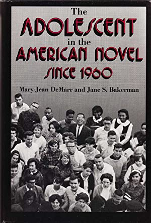 The Adolescent in the American Novel Since 1960