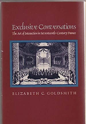 Exclusive Conversations: The Art of Interaction in Seventeenth-Century France
