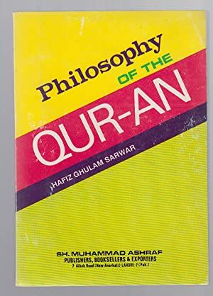 Philosophy of the Qur-An [Koran]: Sarwar, Hafiz Ghulam
