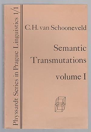 Semantic Transmutations: Prolegomena to a Calculus of: Van Schooneveld, C.