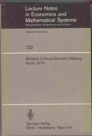 Multiple Criteria Decision Making, Kyoto 1975 : Lecture Notes in Economics and Mathematical Systems