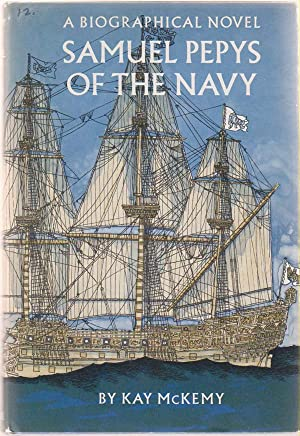 Samuel Pepys of the Navy A Biographical Novel