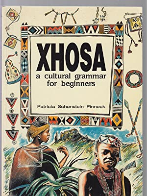 Xhosa: a Cultural Grammar for Beginners: Pinnock, Patricia Schonstein