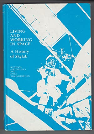 Living and Working in Space A History of Skylab (NASA SP-4208)