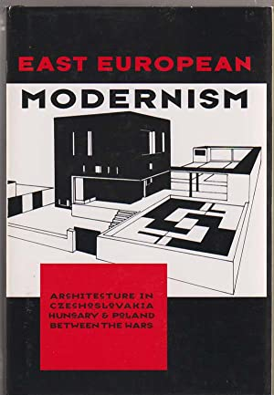 East European Modernism Architecture in Czechoslovakia, Hungary, and Poland Between the Wars