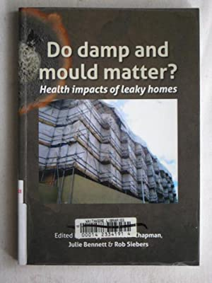 Do Damp and Mould Matter? : Health Impacts of Leaky Homes