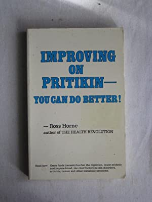 Improving on Pritikin : You Can Do: Ross Horne
