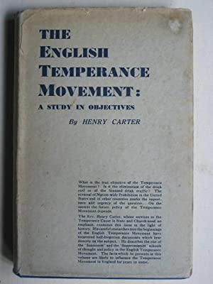 The English Temperance Movement : A Study in Objectives -- Volume 1, The Formative Period 1830-1899.