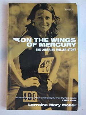 On the Wings of Mercury : The Lorraine Moller Story