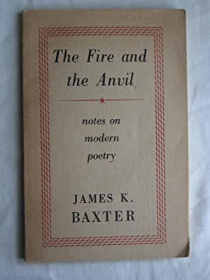 The Fire and the Anvil : Notes on modern poetry