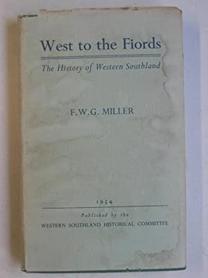 West to the Fiords: The History of Western Southland