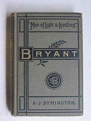 William C. Bryant: A Biographical Sketch, with selections from His Poems and Other Writings.