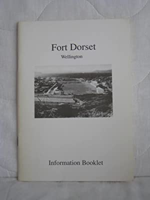 Fort Dorset, Wellington - Information Booklet: New Zealand Army]