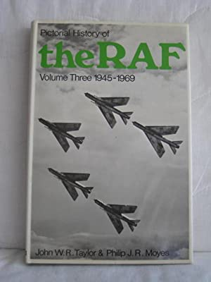 Pictorial History of the R.A.F : Volume Three 1945-1969