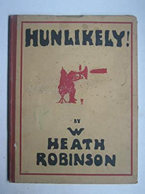 Hunlikely!: W. Heath Robinson