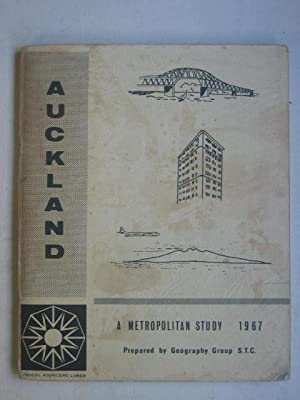 Auckland: A Metropolitan Study 1967 (Prepared By Geography Group S.T.C.)