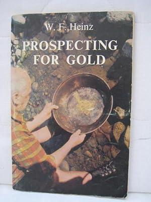 Prospecting for Gold: Heinz, W.F.
