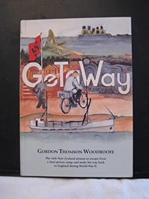 GeTaWay : The only New Zealand airman to escape from a Nazi prison camp and make his way back to ...