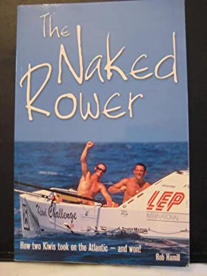 The Naked Rower : how two Kiwis took on the Atlantic - and won!
