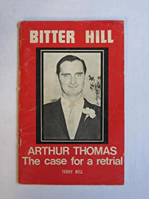 Bitter Hill : Arthur Thomas, The Case For a Retrial