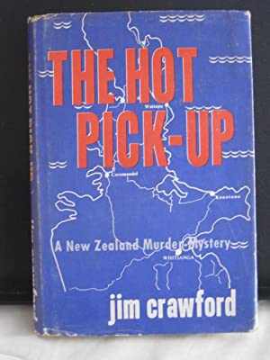 The Hot Pick-Up : A New Zealand Murder-Mystery