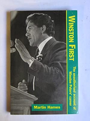 Winston First : The Unauthorised Account of Winston Peters' Career