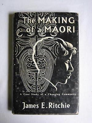 The Making of a Maori : A: James E. Ritchie