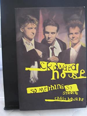 Crowded House : Something So Strong