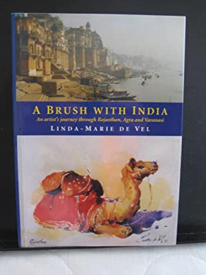 A Brush with India : An artist's journey through Rajasthan, Agra and Varanasi