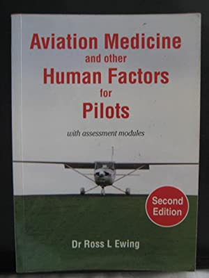 Aviation Medicine and Other Human Factors for Pilots : with assessment modules: Ewing, Dr. Ross L.