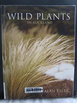Wild Plants in Auckland: Esler, Alan