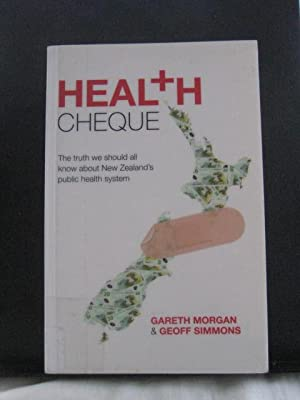 Health Cheque : The Truth We Should All Know about New Zealand's Public Health System