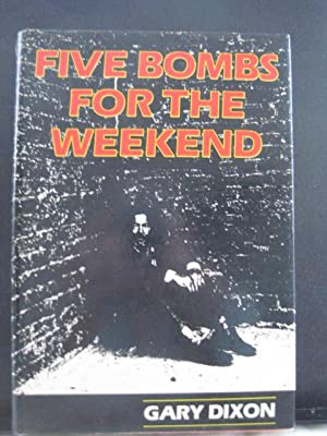 Five bombs for the weekend
