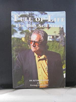 Full of Life - The Bob Sell Story - An Autobiography